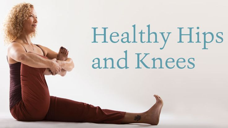 Healthy Hips and Knees Bring your lower body into balance with safe sequencing and sensible alignment. BY Marla Apt