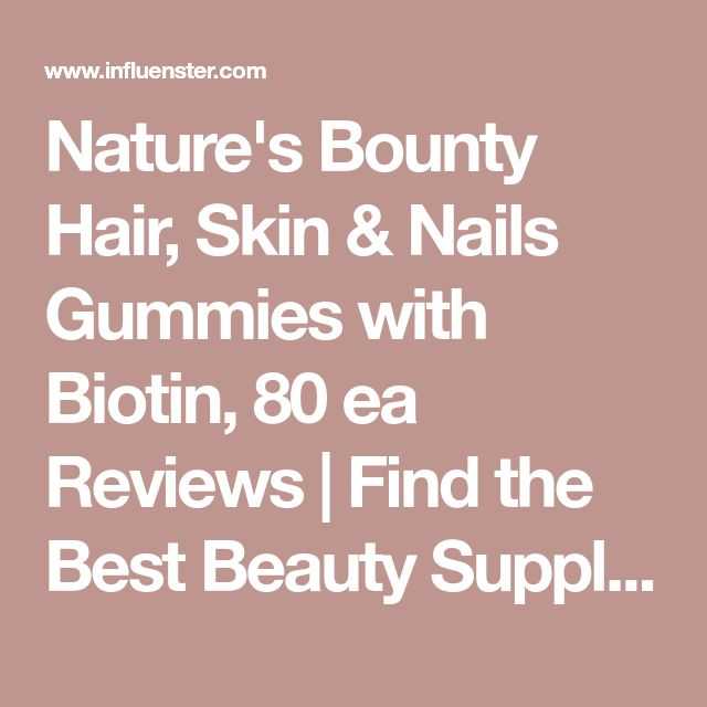 Nature's Bounty Hair, Skin & Nails Gummies with Biotin, 80 ea Reviews | Find the Best Beauty Supplements | Influenster