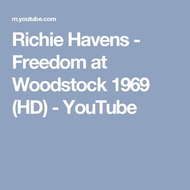 Richie Havens - Freedom at Woodstock 1969 (HD) - YouTube