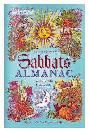2017 Wiccan / Pagan Sabbats Almanac (Llewellyn) - Samhain 2015 to Mabon 2017
