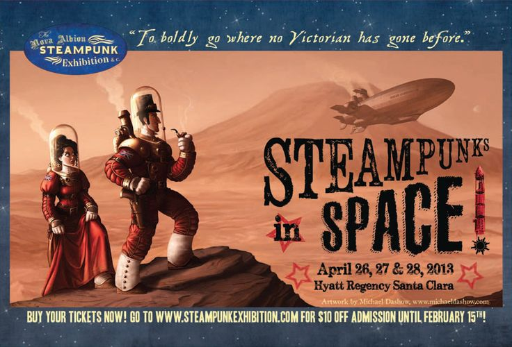 """Nova Albion SteamPunk Exhibition is one of two Steampunk conventions in the San Francisco Bay Area. The 2013 theme is """"Steampunks in Space!"""""""