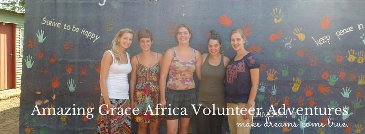 Amazing Grace Africa Volunteer Adventures - This organisation is looking for volunteers who are caring, hardworking team players who are willing to give of their time to better the lives of those younger and less fortunate than themselves. www.africavolunteeradventures.com