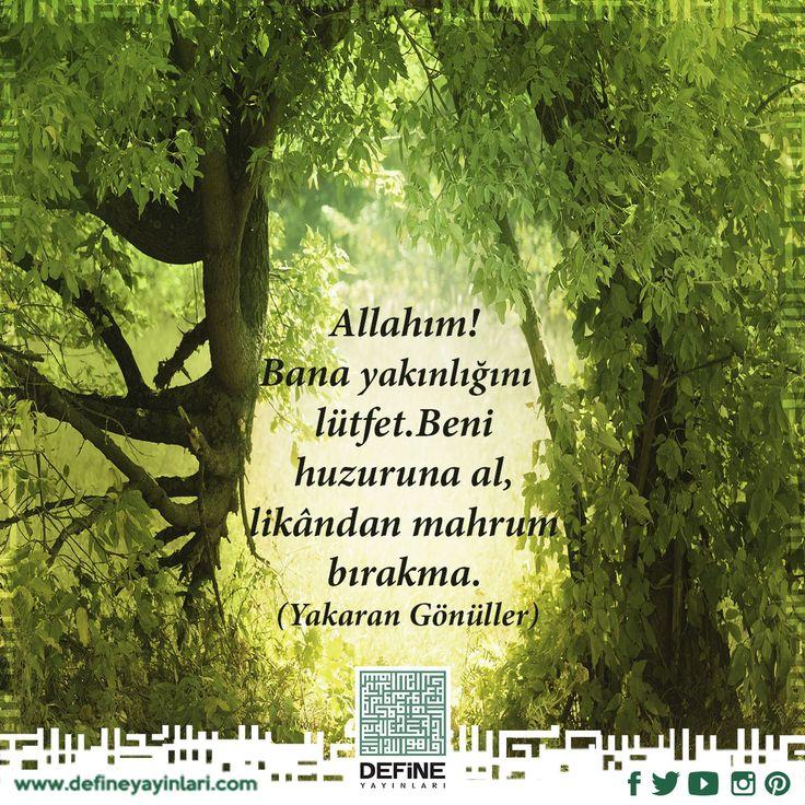 Allahım! Bana yakınlığını lutfet. Beni  huzuruna al, likândan mahrum bırakma. (Yakaran Gönüller) #define #defineyayınları #dua #pray #reca #yakarangönüller #kitap #book #lütf #huzuruna #lika #kul #islam