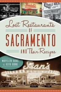 This looks like a neat book, fun idea. Review of: Lost Restaurants of Sacramento and Their Recipes (American Palate)