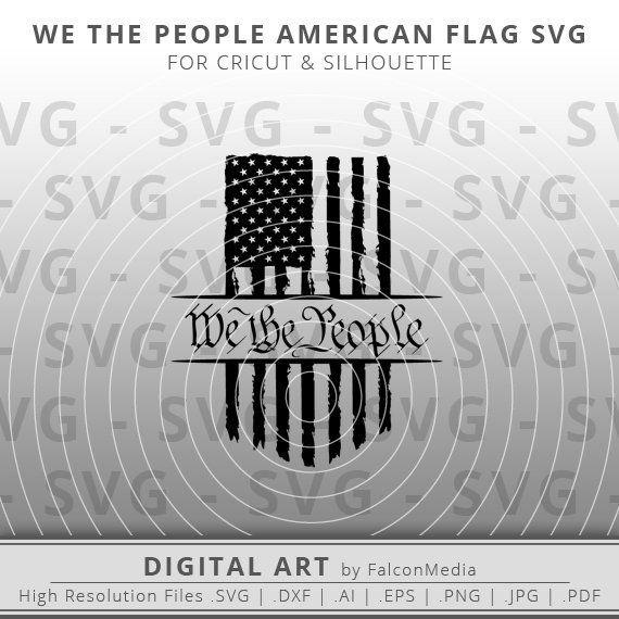 Distressed American Flag We The People Patriotic Flag Svg Usa Flag Svg Instant Download Vector Art We The People American Flag Art Patriotic Pictures