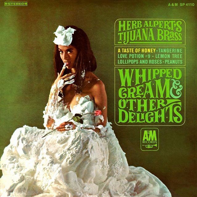 Whipped Cream & Other Delights, Herb Alpert & The Tijuana Brass. No. 1 in 1965. Possibly best album cover of all time.