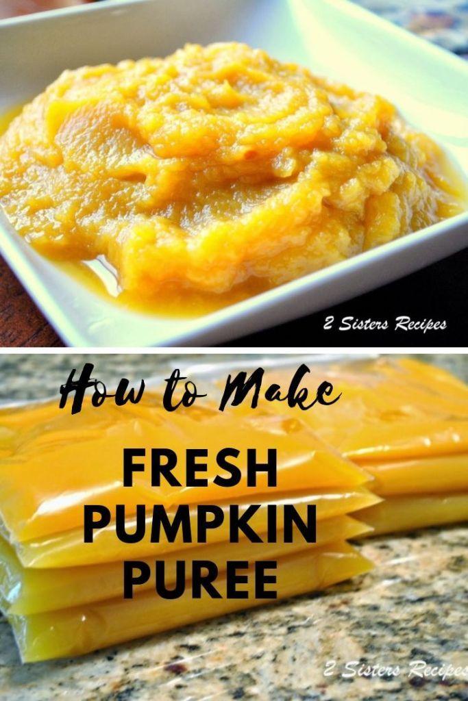 How To Make Fresh Pumpkin Puree Recipe Fresh Pumpkin Recipes Pumpkin Puree Recipes Vegan Pumpkin Recipes
