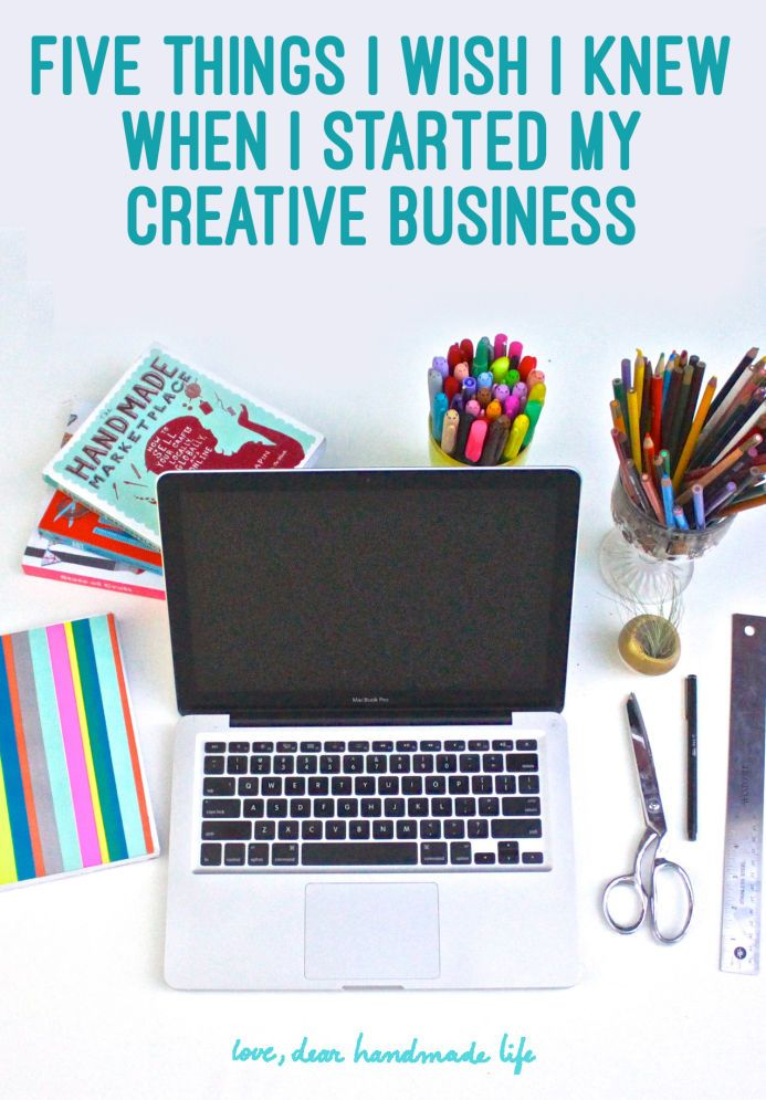 The five things I wish I knew when I started my creative business - Dear Handmade Life