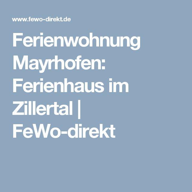 Ferienwohnung Mayrhofen: Ferienhaus im Zillertal | FeWo-direkt