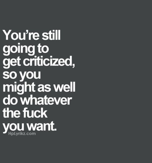Do what you want. Be authentic.