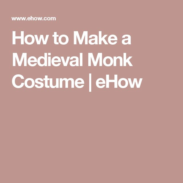 How to Make a Medieval Monk Costume | eHow