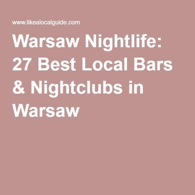 Warsaw Nightlife: 27 Best Local Bars & Nightclubs in Warsaw
