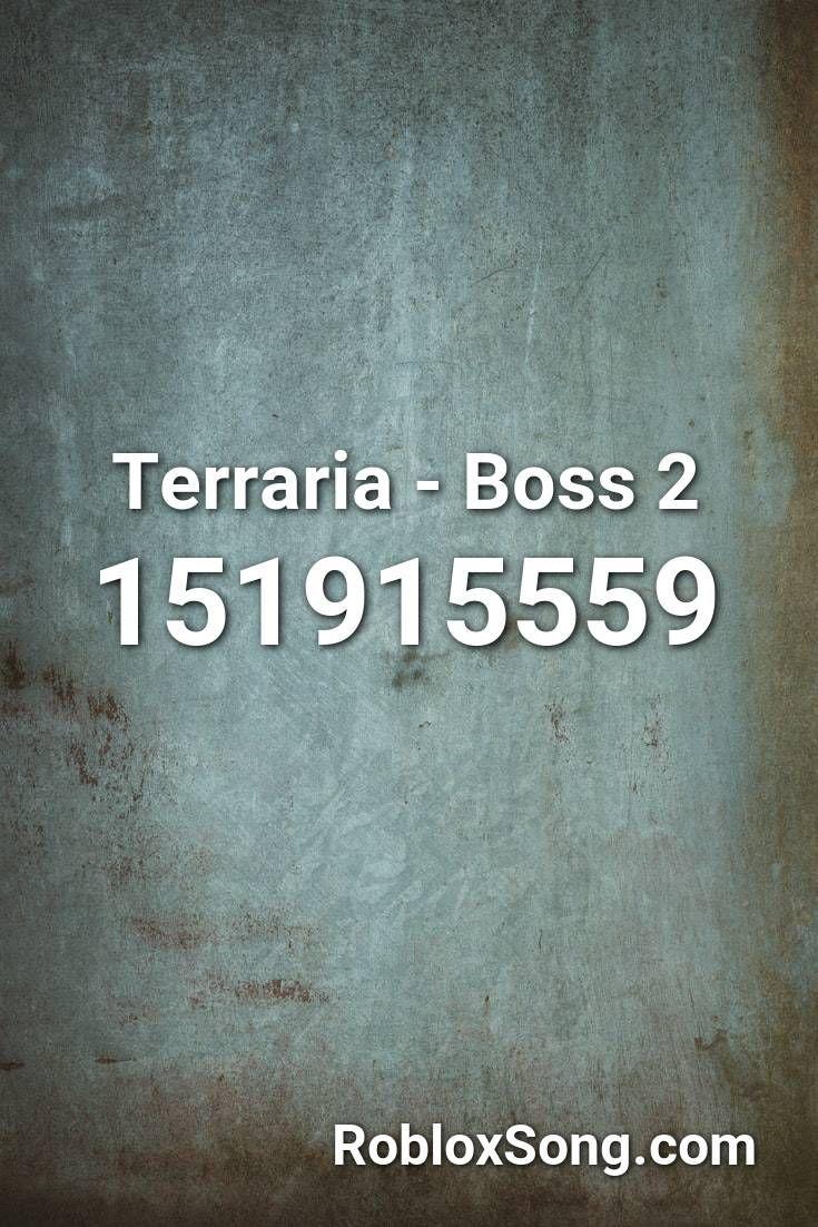 Terraria Boss 2 Roblox Id Roblox Music Codes Roblox Avicii Training Songs