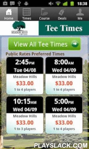 Meadow Hills Golf Tee Times  Android App - playslack.com , The Meadow Hills Golf app includes custom tee time bookings with easy tap navigation and booking of tee times. The app also supports promotion code discounts with a deals section, course information and an account page to look up past reservations and share these reservations with your playing partners via text and email.