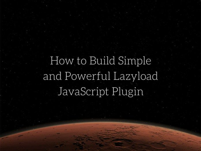 How to Build Simple and Powerful Lazyload JavaScript Plugin