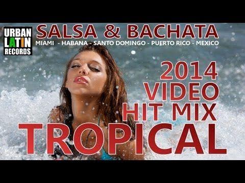 Tropical 2014 Video Hit Mix - Best Bachata & Salsa 2014