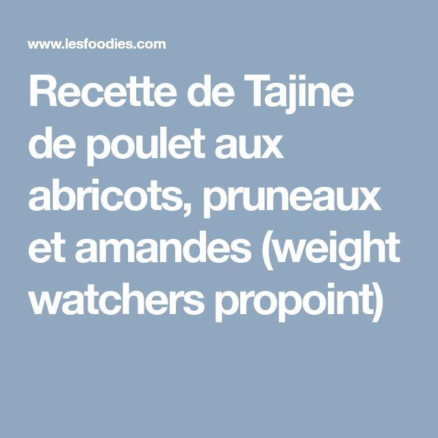 Recette de Tajine de poulet aux abricots, pruneaux et amandes (weight watchers propoint)