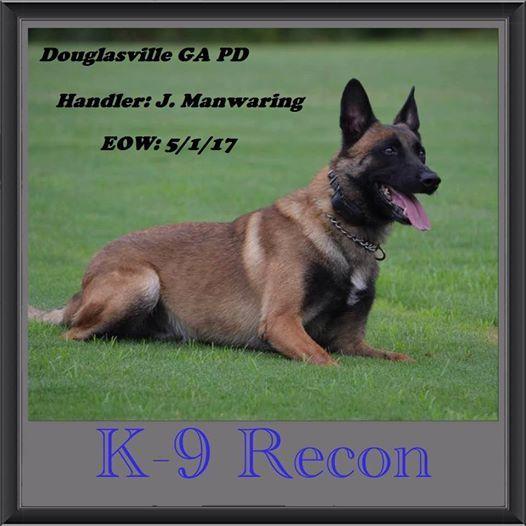 Douglasville PD K9 Recon EOW: 1 May 2017 Handler: Officer Chris Johnson (6 yrs) & Officer J. Manwaring (7 months)