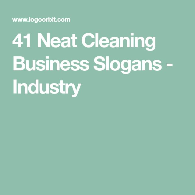 41 Neat Cleaning Business Slogans - Industry
