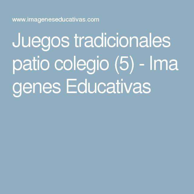 Juegos tradicionales patio colegio (5) - Ima genes Educativas