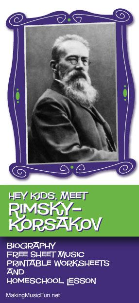 Hey Kids, Meet Nikolai Rimsky-Korsakov | Composer Biography and Music Lessons Resources - http://makingmusicfun.net/htm/f_mmf_music_library/hey-kids-meet-nikolai-rimsky-korsakov.htm