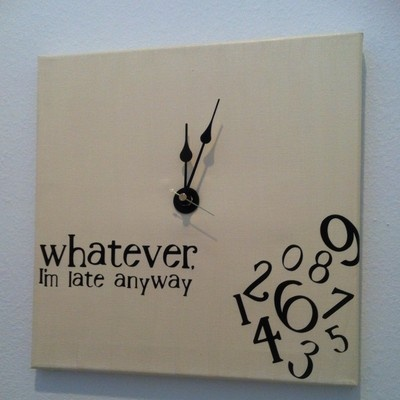 """whatever, I'm late anyway"" clockInteresting Things, Life, Stuff, I M Late, Laugh You, Clocks 35"