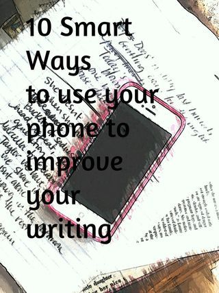 10 Smart Ways to Use Your Phone to Improve Your Writing. http://juliejordanscott.typepad.com/julie_unplugged/2013/07/smartwrite.html