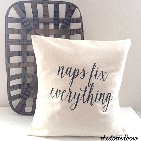 Hey, I found this really awesome Etsy listing at https://www.etsy.com/listing/275655194/naps-fix-everything-farmhouse-pillow