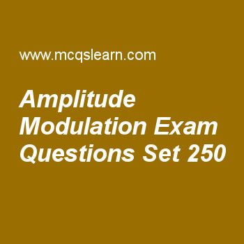 Practice test on amplitude modulation, computer networks quiz 250 online. Practice networking exam's questions and answers to learn amplitude modulation test with answers. Practice online quiz to test knowledge on amplitude modulation, data communications, ipv4 connectivity, periodic analog signals, digital to digital conversion worksheets. Free amplitude modulation test has multiple choice questions as quadrature amplitude modulation (qam) has same advantages as, answers key with choice...