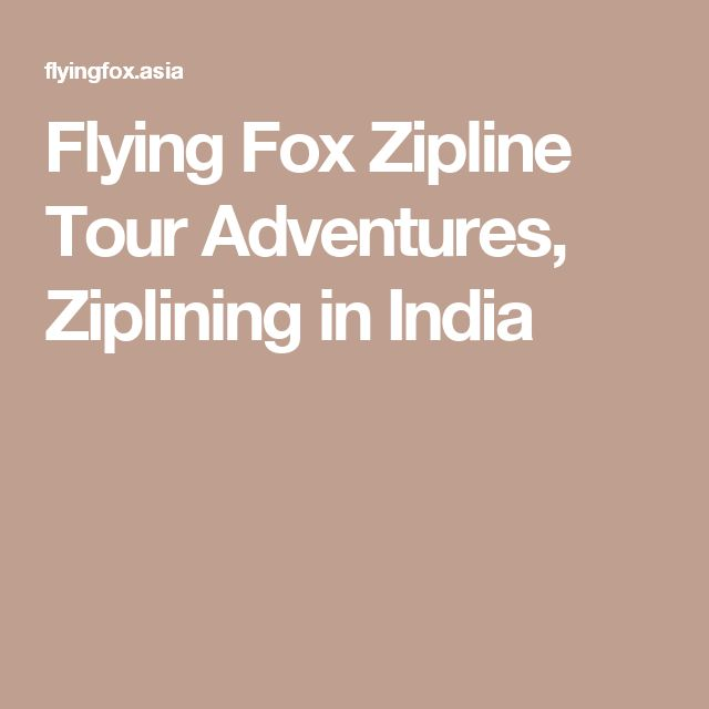 Flying Fox Zipline Tour Adventures, Ziplining in India