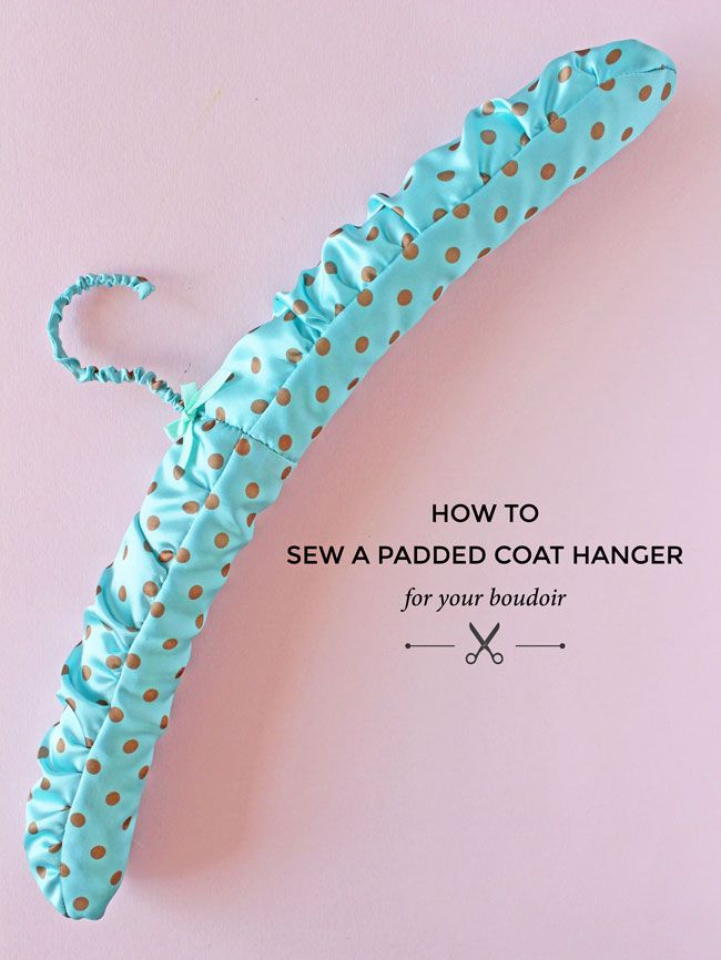How to Make a Padded Coat Hang - Free sewing tutorial by Tilly and the Buttons