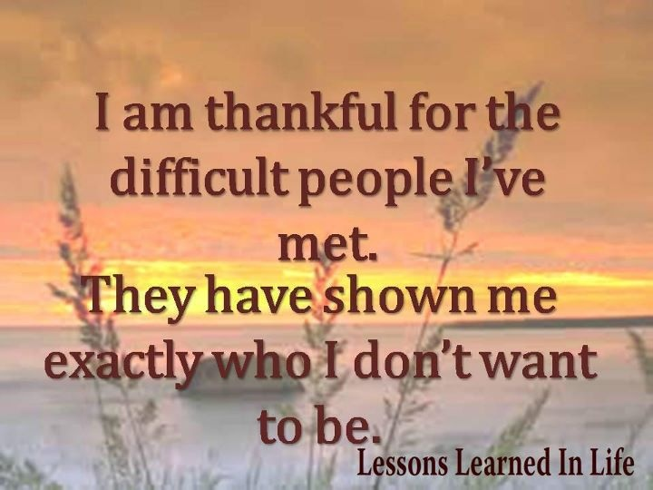How true.....: Life Quotes, True Quotes, Life Lessons, Motivation Quotes, Difficult People, Inspiration Pictures, Inspiration Quotes, Love Quotes, Quotes About Life