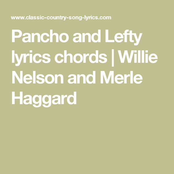 Pancho and Lefty lyrics chords | Willie Nelson and Merle Haggard ...