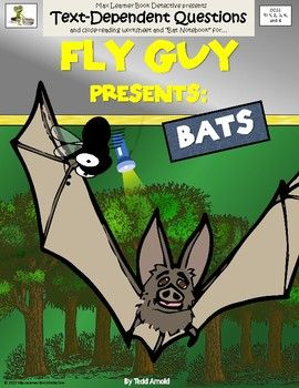 """Learning about Bats?  Fly Guy teaches about bats in Tedd Arnold's Fly Guy Presents series of engaging informational texts for young learners!  Use Max Learners latest text-dependent questions and close reading worksheet with your copy of Fly Guy Presents: Bats,"""" and take close reading to the max!"""