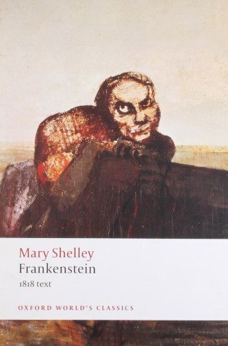 Frankenstein: or `The Modern Prometheus': The 1818 Text by Mary Wollstonecraft Shelley, (The Library has a copy - PR5397/F7/1984b) http://library.champlaincollege.qc.ca/ipac20/ipac.jsp?session=13PF7J4672978.1418&profile=m--1&source=~!horizon&view=subscriptionsummary&uri=full=3100001~!45258~!9&ri=1&aspect=subtab13&menu=search&ipp=20&spp=20&staffonly=&term=frankenstein&index=.GW&uindex=&aspect=subtab13&menu=search&ri=1