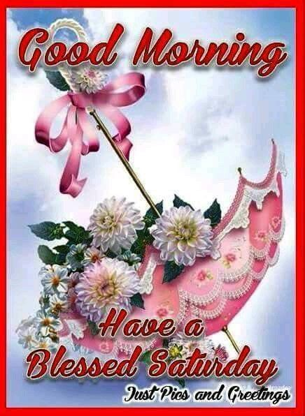 Good Morning Have A Blessed Saturday sister and yours, God bless♥★♥.