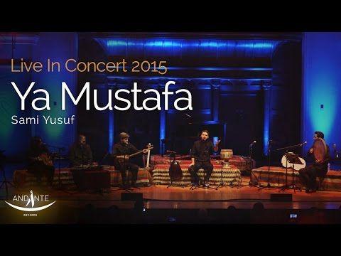 Sami Yusuf - Ya Mustafa | Live In Concert 2015 - YouTube