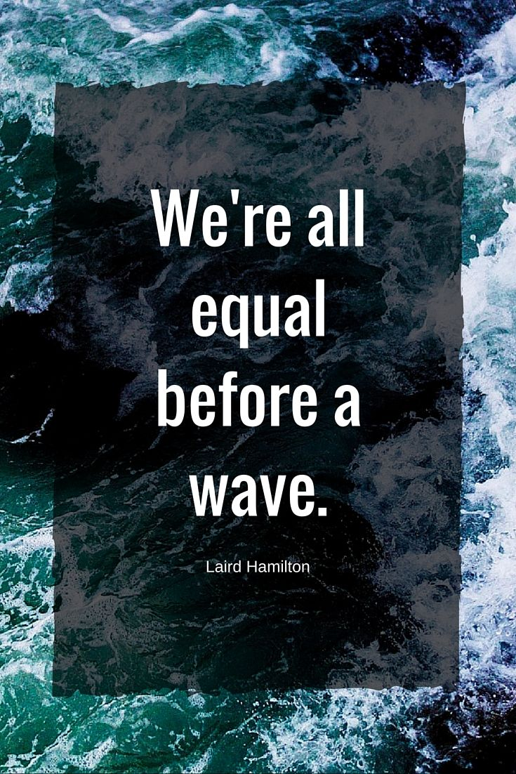 were all equal before a wave laird hamilton