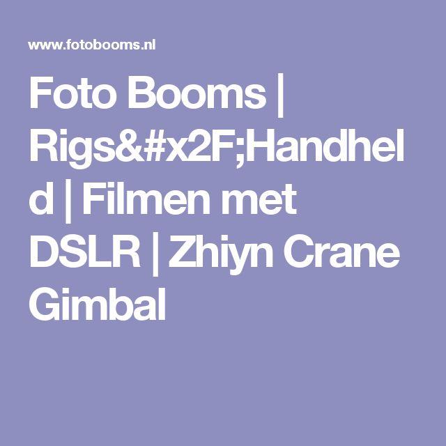 Foto Booms | Rigs/Handheld | Filmen met DSLR | Zhiyn Crane Gimbal