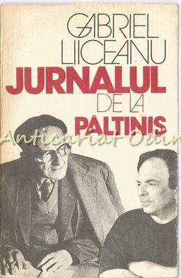 Jurnalul De La Paltinis - Gabriel Liiceanu - Cu Autograf Din Partea Autorului