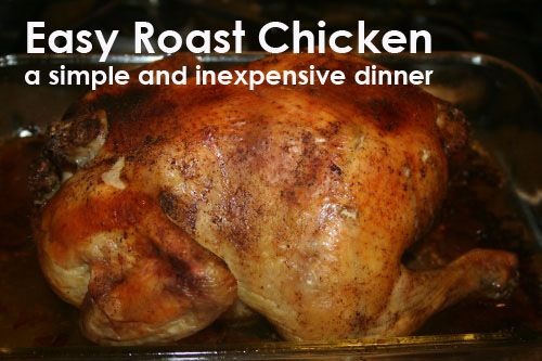 Easy Roast Chicken- A simple, yet delicious dinner idea