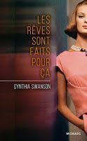 Les lectures de Mylène: Les rêves sont faits pour ça de Cynthia Swanson