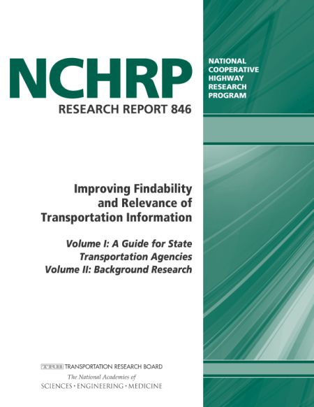 Improving Findability and Relevance of Transportation Information: Volume IA Guide for State Transportation Agencies and Volume IIBackground Research  Final Book Now Available  TRB's National Cooperative Highway Research Program (NCHRP) Report 846: Improving Findability and Relevance of Transportation Information (Volumes I and II) provides practices and tools to facilitate on-demand retrieval of useful information stored in project files libraries and other agency archives. The report…