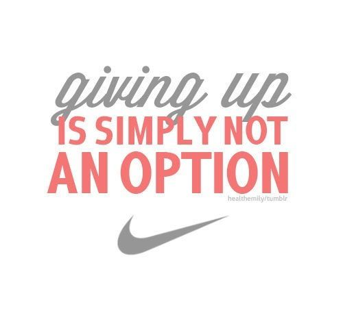 never give up nike quotes pinterest don 39 t give