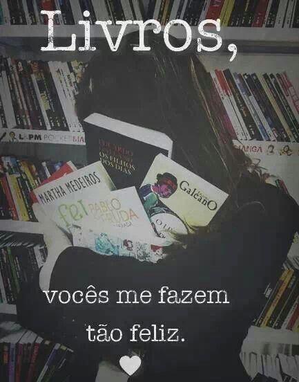 livros, vocês me fazem tão feliz