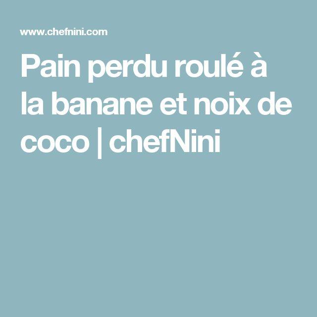 Pain perdu roulé à la banane et noix de coco | chefNini