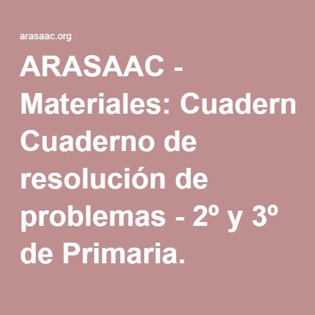 ARASAAC - Materiales: Cuaderno de resolución de problemas - 2º y 3º de Primaria.