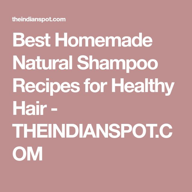 Best Homemade Natural Shampoo Recipes for Healthy Hair - THEINDIANSPOT.COM