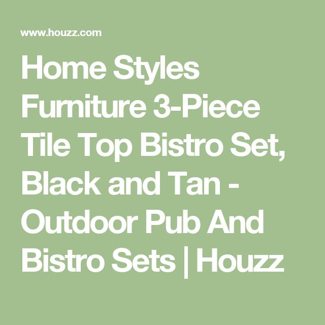 Home Styles Furniture 3-Piece Tile Top Bistro Set, Black and Tan - Outdoor Pub And Bistro Sets | Houzz