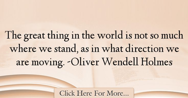 Oliver Wendell Holmes Quotes About Great - 31268